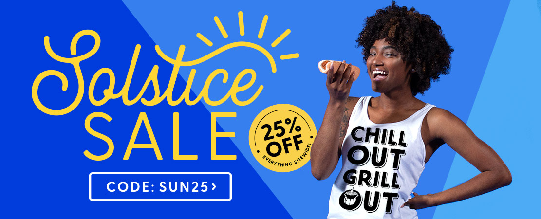 Summer Solstice Sale, 25% Off Everything!