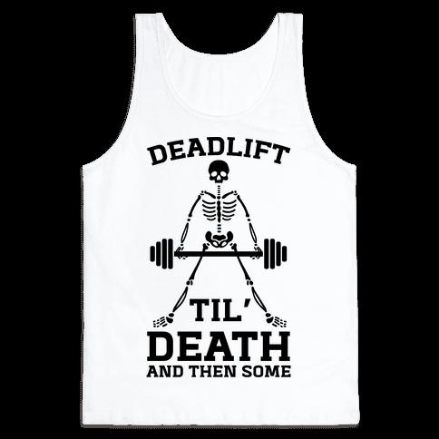 Deadlift Til Death And Then Some