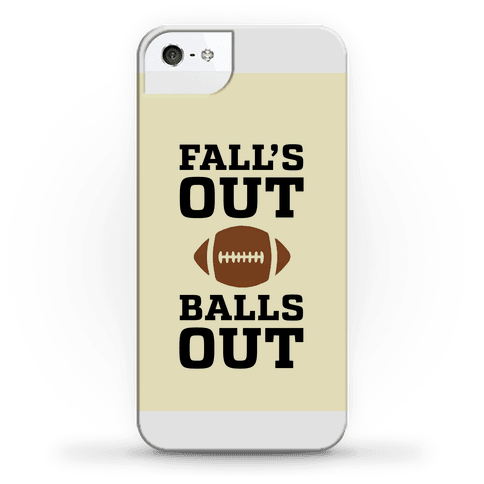 Fall s Out Balls Out